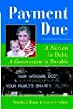 Payment Due: A Nation In Debt, A Generation In Trouble (Dilemmas in American Politics), Penny, Timothy J; Schier, Steve