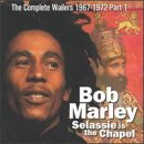 Bob Marley - Selassie Is The Chapel: The Complete Bob Marley & The Wailers 1967-1972, Vol.1 Part One - Zortam Music