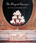 img - for The Elegant Epergne from the Bunny and Charles Koppelman Collection book / textbook / text book
