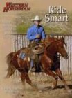 Ride Smart: Improve Your Horsemanship...
