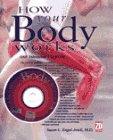 How Your Body Works: Includes Interactive Cd-Rom/Book and Cd Rom (How It Works Series)
