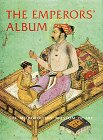 img - for The Emperors' Album: Images of Mughal India book / textbook / text book