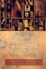 Exploring the History and Philosophy of Christian Education: Principles for the Twenty-First Century (0825420237) by Anthony, Michael J.