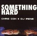 echange, troc Chris Cox, DJ Irene - Something Hard