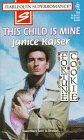 This Child Is Mine: Fortune Cookie Spin-Off (Harlequin Superromance No. 761), Janice Kaiser