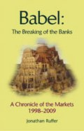 Babel: The Breaking of the Banks: A Chronicle of the Markets, 1998-2009