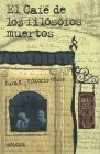 img - for El Cafe de los filosofos muertos/ The Coffee of the Dead Philosophers (Spanish Edition) book / textbook / text book