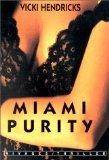Miami Purity (2743600349) by Vicki Hendricks