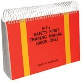 IPT's Safety First Training Manual(Book One) [Spiral-bound] by Bruce M. Basaraba