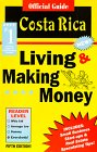 The Official Guide to Living and Making Money in Costa Rica