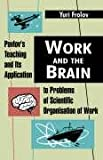 img - for Work and the Brain: Pavlov's Teaching and Its Application to Problems of Scientific Organisation of Work book / textbook / text book