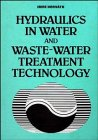# Hydraulics in Water and Waste-Water Treatment Technology