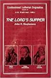 Confessional Lutheran Dogmatics: The Lords Supper