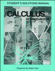 Calculus with Analytic Geometry: Student Solution Manual, 5th Edition (0471105899) by Howard Anton