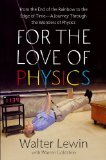 img - for For the Love of Physics by Lewin, Walter [Hardcover] book / textbook / text book