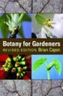 Botany for Gardeners (0881926558) by Brian Capon