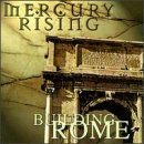 Building Rome by Mercury Rising (1998-05-05)