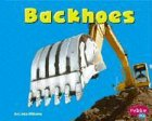 Backhoes (Pebble Plus: Mighty Machines)