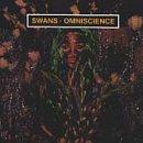 Swans - Omniscience - Zortam Music