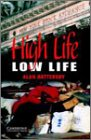 High Life, Low Life: Level 4 (Cambridge English Readers)