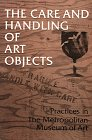 img - for The Care and Handling of Art Objects: Practices in the Metropolitan Museum of Art (Metropolitan Museum of Art Publications) book / textbook / text book