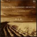 The Royal Philharmonic Orchestra Plays the Music of R.E.M.