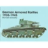German Armored Rarities 1935-1945: Neubaufahrzeug, Luchs, Flammpanzer, Tauchpanzer, Krokodil, Leopard, Lowe, Bar...