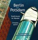 Berlin und Potsdam: Stadträume im Wandel