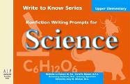 Write to Know: Nonfiction Writing Prompts for Upper Elementary Science