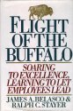 Flight of the Buffalo: Soaring to Excellence, Learning to Let Employees Lead, James A. Belasco, Ralph C. Stayer