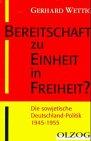img - for Bereitschaft zu Einheit in Freiheit?: Die sowjetische Deutschland-Politik 1945-1955 (German Edition) book / textbook / text book