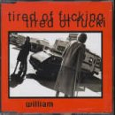 WILLIAM - Tired Of Fucking - CD single