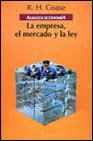 img - for La empresa, el mercado y la ley / The company, the market and the law (Alianza Economia) (Spanish Edition) book / textbook / text book