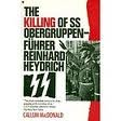 img - for The Killing of Ss Obergruppenfuhrer Reinhard Heydrich book / textbook / text book