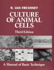 Culture of animal cells: a manual of basic technique