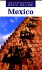 Blue Guide Mexico (Blue Guides)