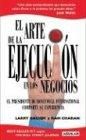 El Arte de La Ejecucion En Los Negocios (Spanish Edition) (9505118899) by Bossidy, Larry