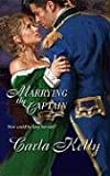 Marrying The Captain (Harlequin Historical) (0373295286) by Kelly, Carla
