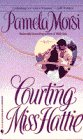 Courting Miss Hattie (0553290002) by Morsi, Pamela