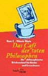 img - for Das Cafe der toten Philosophen. book / textbook / text book