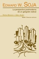 EDWARD W. SOJA: La perspectiva postmoderna de un geógrafo radical (ESPACIOS CRÍTICOS)