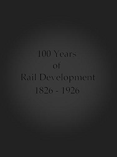 100 Years of Rail Development 1826-1926