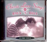 Classic Love Songs of Rock 'N' Roll Volume 7