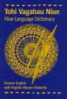 Tohi Vagahau Niue Niue Language Dictionary Niuean English With English Niuean Finderlist Pali Language Texts Polynesia