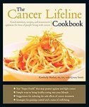 img - for The Cancer Lifeline Cookbook: Recipes, Ideas, and Advice to Optimize the Lives of People Living with Cancer [Bargain Price] [Paperback] book / textbook / text book