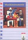 Thema Musik. Musikinstrumente. Schülerbuch: Bausteine für einen vielseitigen Unterricht