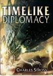 Timelike Diplomacy: Singularity Sky and Iron Sunrise (0739445642) by Stross, Charles