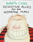 Babette Cole's Revolting Rules for th...