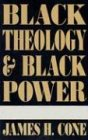 Black Theology & Black Power (1570751579) by Cone, James H.