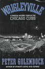 Wrigleyville: A Magical History Tour of the Chicago Cubs (0312140797) by Peter Golenbock